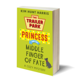 The Middle Finger of Fate – A Trailer Park Princess Cozy Mystery  (Book 1) – Ebook Now Free!