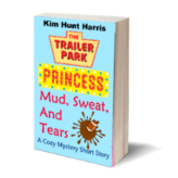 Mud, Sweat, and Tears – A Trailer Park Princess Short Story Ebook